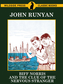 Biff Norris and the Clue of the Nervous Stranger, by John Runyan (epub/Kindle/pdf)