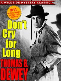 Don't Cry For Long (Mac #11), by Thomas B. Dewey (epub/Kindle/pdf)