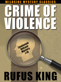 Crime of Violence: A Lt. Valcour Mystery, by Rufus King (epub/Kindle/pdf)