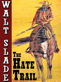 The Hate Trail: A Walt Slade Western, by Bradford Scott (epub/Kindle/pdf)