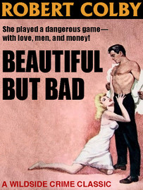 Beautiful But Bad, by Robert Colby (epub/Kindle/pdf)