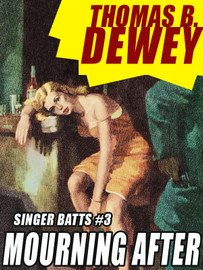 Mourning After: Singer Batts #3, by Thomas B. Dewey (epub/Kindle/pdf)