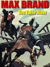 The False Rider, by Max Brand  (epub/Kindle/pdf)