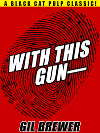 With This Gun--, by Gil Brewer (epub/Kindle/pdf)