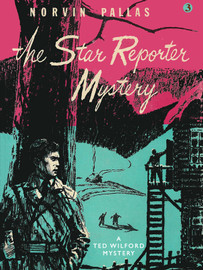 The Star Reporter Mystery (Ted Wilford #3), by Norvin Pallas (epub/Kindle/pdf)