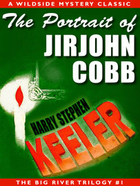The Portrait of Jirjohn Cobb (Big River Trilogy #1), by Harry Stephen Keeler (epub/Kindle/pdf)