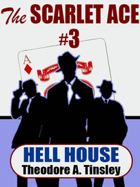 The Scarlet Ace #3: Hell House, by Theodore A. Tinsley (epub/Kindle/pdf)