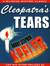 Cleopatra's Tears (Big River Trilogy #2), by Harry Stephen Keeler (epub/Kindle/pdf)