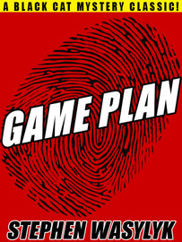 Game Plan, by Stephen Wasylyk (epub/Kindle/pdf)