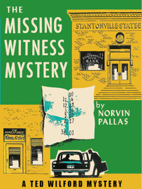 The Missing Witness Mystery (Ted Wilford 10), by Norvin Pallas (epub/Kindle/pdf)