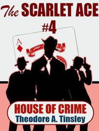 The Scarlet Ace #4: House of Crime, by Theodore A. Tinsley (epub/Kindle/pdf)