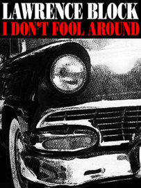 I Don't Fool Around, by Lawrence Block (epub/Kindle/pdf)