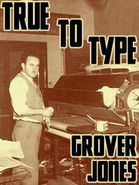 True to Type, by Grover Jones (epub/Kindle/pdf)