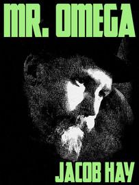 Mr. Omega, by Jacob Hay (epub/Kindle/pdf)