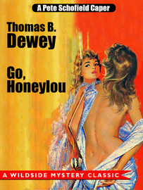 Go, Honeylou: A Pete Schofield Caper, by Thomas B. Dewey