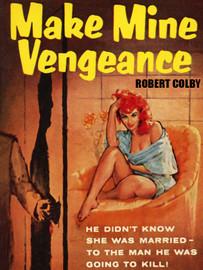 Make Mine Vengeance, by Robert Colby (epub/Kindle/pdf)