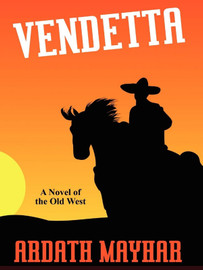 Vendetta: A Novel of the Old West, by Ardath Mayhar (epub/Kindle/pdf)