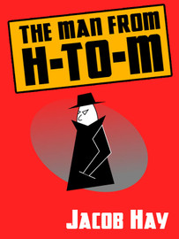 The Man from H-to-M, by Jacob Hay (epub/Kindle/pdf)