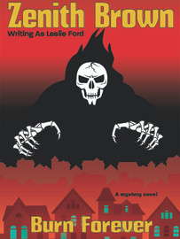 Burn Forever, by Zenith Brown (writing as Leslie Ford) (epub/Kindle/pdf)