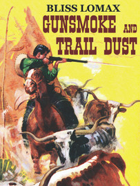 Trail Dust, by Bliss Lomax (Harry Sinclair Drago) (epub/Kindle/pdf)
