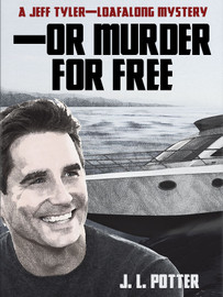 --Or Murder For Free, by J.L. Potter (epub/Kindle/pdf)