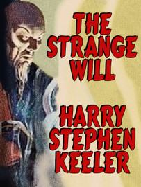 The Strange Will (Hong Lei Chung #1), by Harry Stephen, Hazel Goodwin Keeler (epub/Kindle/pdf)