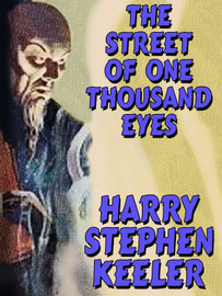 The Street of One Thousand Eyes (Hong Lei Chung #2), by Harry Stephen and Hazel Goodwin Keeler (epub/Kindle/pdf)
