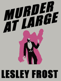 Murder at Large, by Lesley Frost (epub/Kindle/pdf)