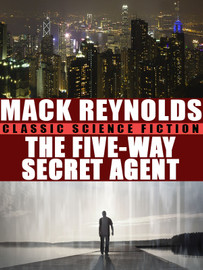 The Five-Way Secret Agent, by Mack Reynolds (epub/Kindle/pdf)