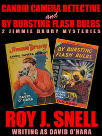 Candid Camera Detective and By Bursting Flash Bulbs: 2 Jimmie Drury Mysteries, by Roy J. Snell (epub/Kindle/pdf)