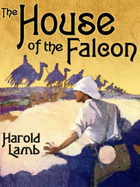 The House of the Falcon, by Harold Lamb (epub/Kindle/pdf)