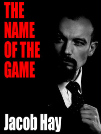 The Name of the Game, by Jacob Hay (epub/Kindle/pdf)