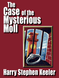 The Case of the Mysterious Moll, by Harry Stephen Keeler (epub/Kindle/pdf)