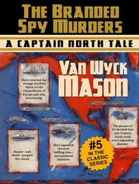 Captain Hugh North 05: The Branded Spy Murderst, by Van Wyck Mason (epub/Kindle/pdf)