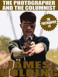 The Photographer #6: The Photographer and the Columnist, by James Holding (epub/Kindle/pdf)