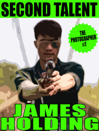 The Photographer 7: Second Talent, by James Holding  (epub/Kindle/pdf)