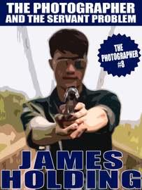 The Photographer 8: The Photographer and the Servant Problem, by James Holding (epub/Kindle/pdf)