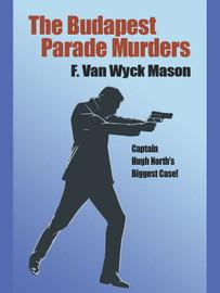 The Budapest Parade Murders, by F. Van Wyck Mason (epub/Kindle/pdf)