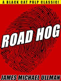 Road Hog, by James Michael Ullman (epub/Kindle/pdf)
