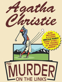 The Murder on the Links, by Agatha Christie (with bonus short story) (epub/Kindle/pdf)