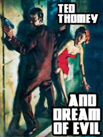 And Dream of Evil, by Tedd Thomey  (epub/Kindle/pdf)