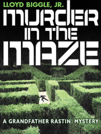 Murder in the Maze: A Grandfather Rastin Mystery, by Lloyd Biggle, Jr. (epub/Kindle/pdf)