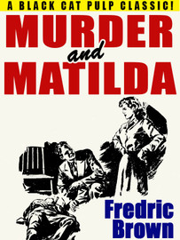 Murder and Matilda, by Fredric Brown (epub/Kindle/pdf)