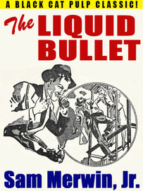 The Liquid Bullet, by Sam Merwin, Jr. (epub/Kindle/pdf)