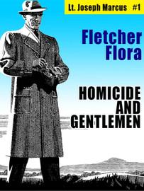 Homicide and Gentlemen: Lt. Joseph Marcus #1, by Fletcher Flora (epub/Kindle/pdf)