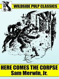 Here Comes the Corpse, by Sam Merwin, Jr. (epub/Kindle/pdf)