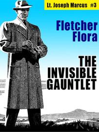 The Invisible Gauntlet: Lt. Joseph Marcus #3, by Fletcher Flora (epub/Kindle/pdf)