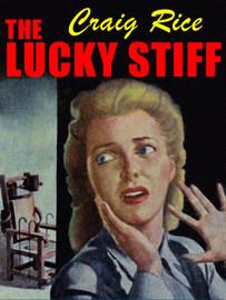 The Lucky Stiff, by Craig Rice (epub/Kindle/pdf)