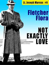 Not Exactly Love: Lt. Joseph Marcus #6, by Fletcher Flora (epub/Kindle/pdf)