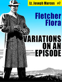 Variations on an Episode: Lt. Joseph Marcus #7, by Fletcher Flora (epub/Kindle/pdf)